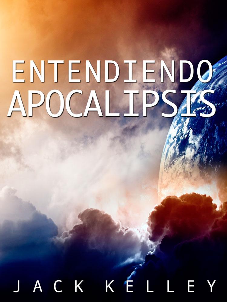 Entendiendo El Apocalipsis